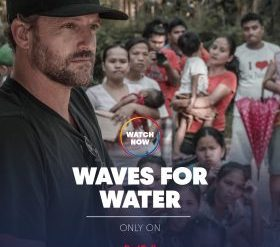 WAVES FOR WATER, Waves For Water, Maximilian Haidbauer, Social Impact Producer, Branded Content, Social Impact Filmmaker, Best Social Impact Film, Social Impact Producer, Best Social Impact Filmmaker, Best Social Impact Film,